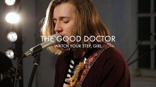 The Good Doctor - Watch Your Step, Girl || Magic Box Session