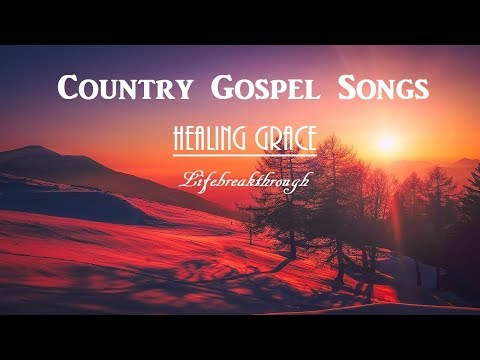 "NEW ALBUM!! Country Gospel Songs - ""HEALING GRACE"" with Lyrics"