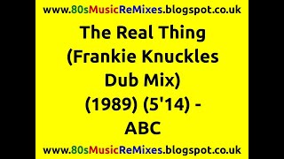 The Real Thing (Frankie Knuckles Dub Mix) - ABC | 80s Club Mixes | 80s Club Music | 80s Dance Music