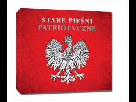 Boże coś Polskę - Stare pieśni patriotyczne