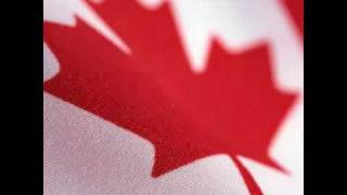 O Canada, Canadian National Anthem.