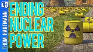 Is Ending Nuclear Power The Best Way To End Nuclear Waste?