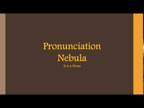 """Nebula"" Word Pronunciation"