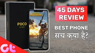 Xiaomi Poco F1 Review after 45 Days: Best Phone Really? | GT Hindi