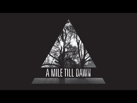 A Mile till Dawn - Breathing Room