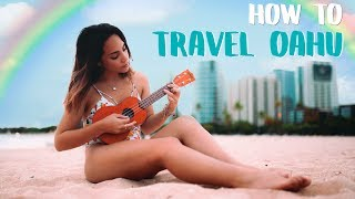 HOW TO TRAVEL OAHU - HAWAII GUIDE