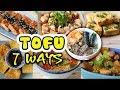 TOFU 7 WAYS (Vegan recipes) - Đậu phụ 7 món