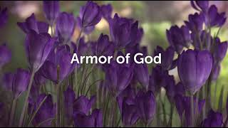 Put on the Armor of God – 5/30/2021