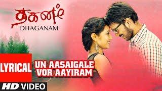gratis download video - Un Aasaigale Vor Aayiram Lyrical Song | Dhaganam Tamil Movie| Aryavardan, Avinash, Vinaya Prasad