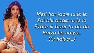 Haiya Ho Full Song Lyrics Marjaavaan Tulsi Kumar Jubin Nautiyal