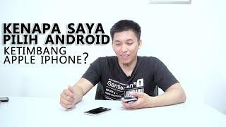 iOS vs Android : Kenapa Saya Pilih Android Ketimbang iPhone?