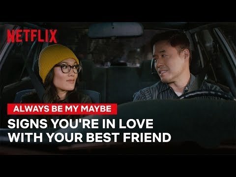 Signs You Might Be In Love With Your Best Friend   Always Be My Maybe   Netflix