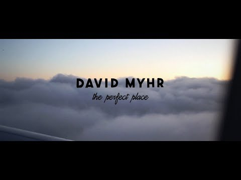 David Myhr - The Perfect Place video