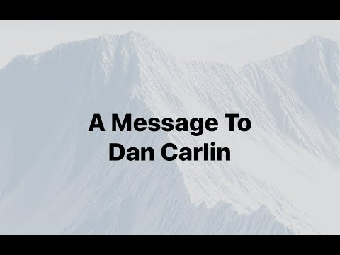 A Message To Dan Carlin And Everyone; Our Great War - Mello Mentoring