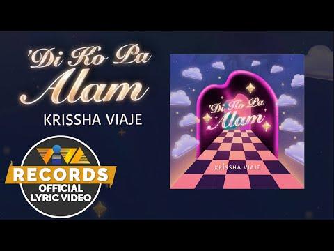 Di Ko Pa Alam – Krissha Viaje (Official Lyric Video)