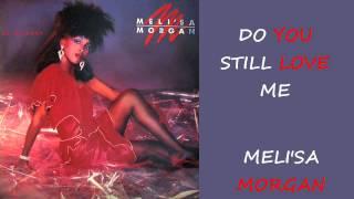 Meli'sa Morgan -Do You Still Love Me  1986