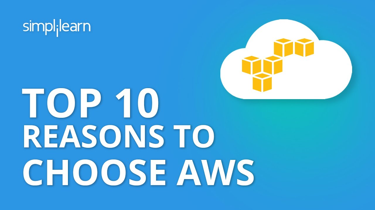 Top 10 Reasons to Choose AWS | Why AWS? | AWS Services | AWS Tutorial for Beginners | Simplilearn