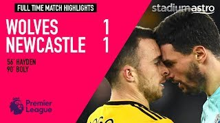 Wolverhampton Wanderers 1 - 1 Newcastle United   EPL Highlights   Astro SuperSport