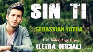 Sebastián Yatra - Sin ti LETRA OFICIAL © 💔