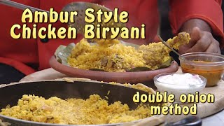 Ambur Chicken masala Biryani Double Onion Method Dum Style