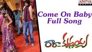 Come On Baby Full Song-Ra Ra Krishnayya