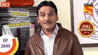 Taarak Mehta Ka Ooltah Chashmah   Ep 2849   Full Episode   28th October, 2019