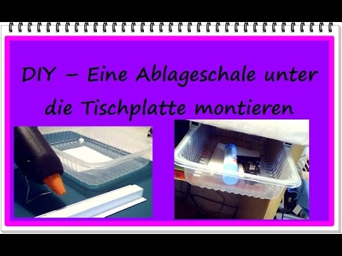 DIY - Eine Ablageschale unter den Schreibtisch montieren - Null Euro Tipp
