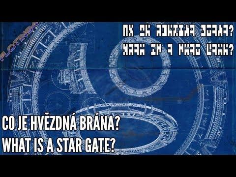 Co je HVĚZDNÁ BRÁNA? | What is a STARGATE? |