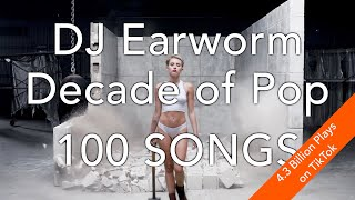 DECADE OF POP • 100 Song Mashup | DJ Earworm