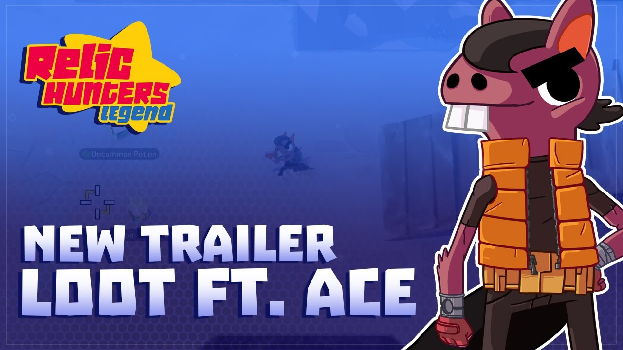 Relic Hunters Legend New Alpha Loot Trailer Featuring Ace!