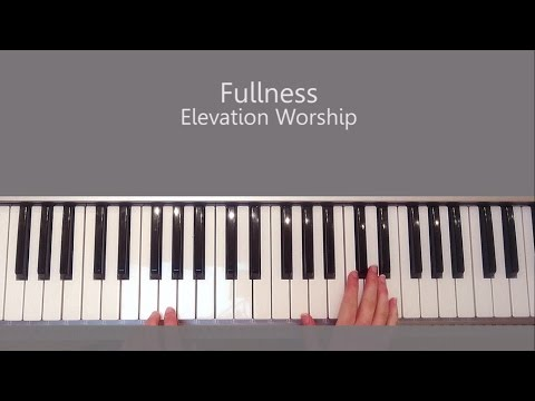 Fullness - Elevation Worship Piano Tutorial and Chords