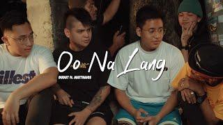 Dudut - Oo Na Lang (Official Music Video) Ft. Matthaios