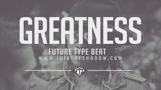 """FREE"" Future x Drake Type Beat - ""Greatness"" (Prod. By Jairtheshadow) free 2017 trap beat"