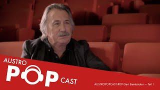AUSTROPOPCAST #09 Gert Steinbäcker von STS über 50 Jahre Austropop (Teil 1)