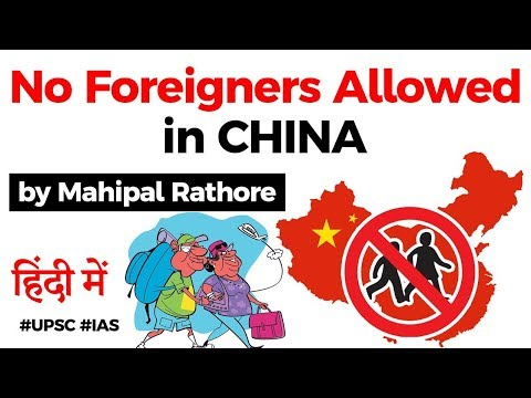 China bans entry of Foreigners and Overseas citizens, China fights Coronavirus, Current Affairs 2020