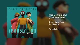 [Official] Black Eyed Peas Ft. Maluma - Feel The Beat (Clean Version)