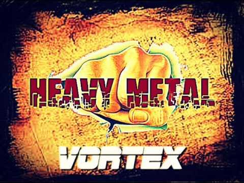 Vortex - Heavy Metal (Demo)