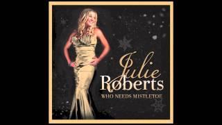 JULIE ROBERTS - Who Needs Mistletoe - Christmas EP SAMPLER
