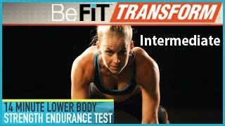 BeFiT Transform: 14 Min Lower-Body Strength Endurance Test- Intermediate Level by BeFiT