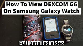How to view Dexcom G6 On Samsung Watch