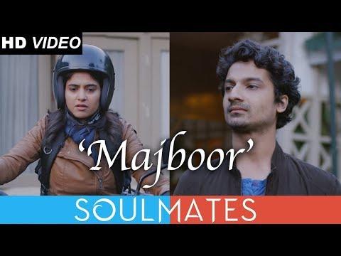 Majboor Music Video | Feat PriyAnshul | Soulmates OST | Latest Songs 2019