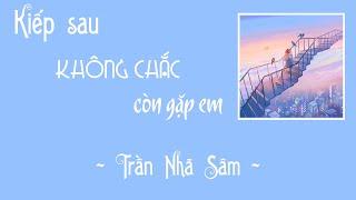 [Vietsub + Pinyin] Kiếp sau không chắc còn gặp em - Trần Nhã Sâm | 下辈子不一定还能遇见你 - 陈雅森