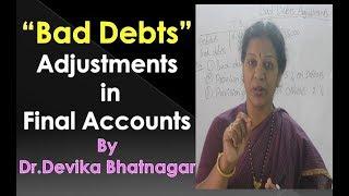 """Bad Debts Adjustment"" in Final Accounts By Dr Devika  Bhatnagar"