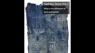 What Is The Difference Of Boro And Sashiko? | Sashiko Story Vol. 2 |
