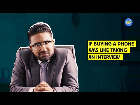 If buying a phone was like taking an interview - Scoopwhoop