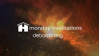 Connecting With Your Divine Guidance   Deborah King   Monday Meditation
