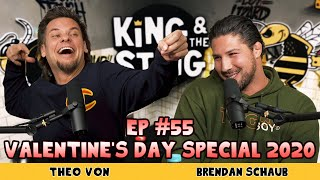 Valentine's Day Special 2020 | King and the Sting w/ Theo Von & Brendan Schaub #55