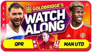 QPR vs MANCHESTER UNITED With Mark GOLDBRIDGE LIVE
