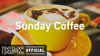 Sunday Coffee: Mellow Jazz Cafe & Bossa Nova Music for Good Mood