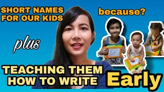 ADVANTAGE OF HAVING A SHORT NAME  TEACHING YOUR CHILD HOW TO WRITE AS EARLY AS 4  I'm a Happy Mom PH
